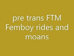 pre trans FTM Femboy rides and...